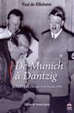 Paul de Villelume - De Munich à Dantzig - Journal (30 août 1938-18 août 1939).