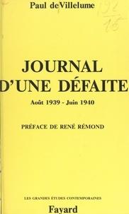 Paul de Villelume et René Rémond - Journal d'une défaite - 23 août 1939 - 16 juin 1940.