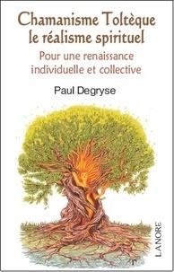 Chamanisme Toltèque le réalisme spirituel - Pour une renaissance individuelle et collective dans la conscience élargie.pdf