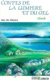 Paul Del Perugia - Contes de la lumière et du gel - Islande.