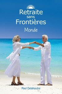 Paul Delahoutre - Retraite sans frontières - Monde.