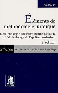 Paul Delnoy - Eléments de méthodologie juridique - Méthodologie de l'interpréation juridique, Méthodologie de l'applications du droit.