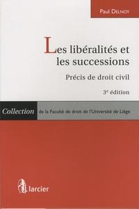 Paul Delnoy - Les libéralités et les successions - Précis de droit civil.