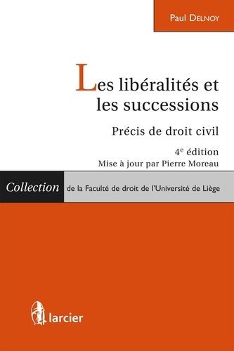 Paul Delnoy et Pierre Moreau - Les libéralités et les successions.