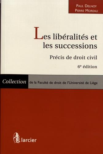 Les libéralités et les successions. Précis de droit civil 6e édition