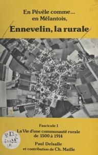 Paul Delsalle et Christian Maille - En Pévèle comme... en Mélantois. Ennevelin, la rurale (1). La vie d'une communauté rurale de 1500 à 1914.