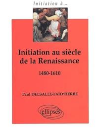 Initiation au siècle de la Renaissance 1480-1610.pdf