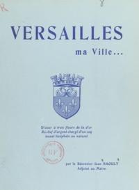 Paul Demange et Jean Raoult - Versailles - Ma ville....