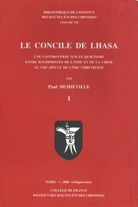 Paul Demiéville - Le concile de Lhasa - Une controverse sur le quiétisme entre bouddhistes de l'Inde et de la Chine au VIIIe siècle de l'ère chrétienne.