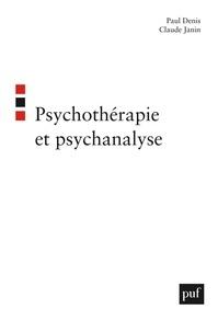 Paul Denis et Claude Janin - Psychothérapie et psychanalyse.