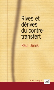 Paul Denis - Rives et dérives du contre-transfert.