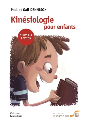 Paul Dennison et Gail Dennison - Kinésiologie pour enfants.