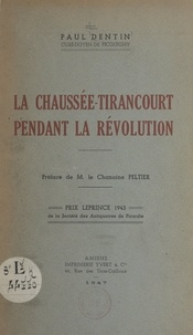 Paul Dentin et Henri Peltier - La Chaussée-Tirancourt pendant la Révolution.