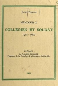 Paul Dentin et Philippe Duclercq - Mémoires (2) - Collégien et soldat : 1912-1919.