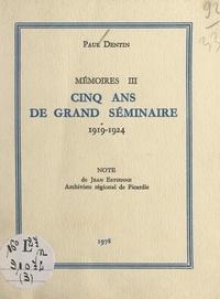 Paul Dentin et Jean Estienne - Mémoires (3). Cinq ans de Grand Séminaire, 1919-1924.