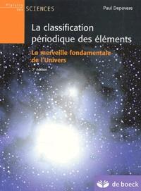 Paul Depovere - La classification périodique des éléments. - La merveille fondamentale de l'univers, 2ème édition.