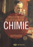 Paul Depovere - La fabuleuse histoire des bâtisseurs de la chimie moderne.