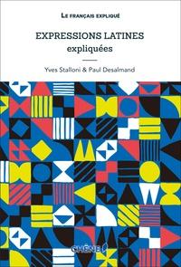 Paul Desalmand et Yves Stalloni - Expressions latines expliquées.