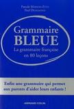 Paul Desalmand et Pascale Marson - Grammaire bleue - La grammaire française en 80 leçons.