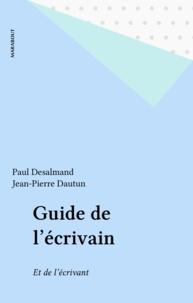 Paul Desalmand - Guide de l'écrivain - Et de l'écrivant.