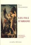 Paul Desalmand - Les fils d'Ariane - Fragments d'un roman savoyard.