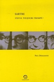 Paul Desalmand - Sartre s'est-il toujours trompé ? - Ou l'Impromptu de Vénissieux.