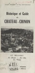 Paul Devoucoux et Joseph Pasquet - Historique et guide de Château-Chinon - Le Beuvray : le passé, le site, la visite.