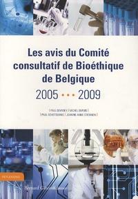 Paul Devroey et Michel Dupuis - Les avis du Comité consultatif de Bioéthique de Belgique 2005-2009.