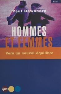 Paul Dewandre - Hommes et femmes - Vers un nouvel équilibre.