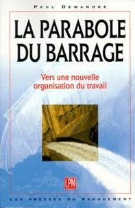 LA PARABOLE DU BARRAGE. - Vers une nouvelle organisation du travail.pdf