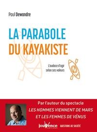 Paul Dewandre - La parabole du kayakiste - L'audace d'agir selon ses valeurs.