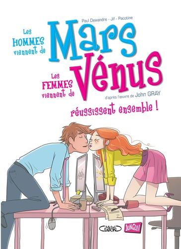 Paul Dewandre et  Jif - Les hommes viennent de Mars les femmes viennent de Vénus Tome 3 : Réussissent ensemble !.