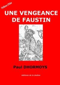 Paul Dhormoys - Une Vengeance de Faustin.