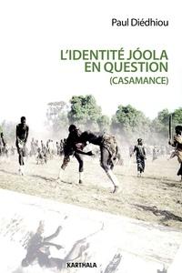 Paul Diédhiou - L'identité joola en question - La bataille idéologique du MFDC pour l'indépendance.