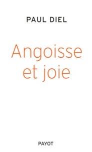 Paul Diel - Angoisse et joie.