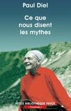 Paul Diel - Ce que nous disent les mythes.