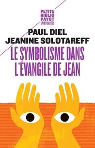 Paul Diel et Jeanine Solotareff - Le symbolisme dans l'évangile de Jean.