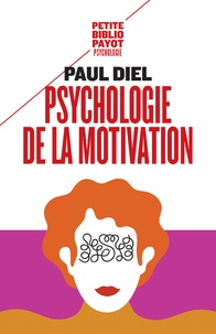 Paul Diel - Psychologie de la motivation - Théorie et application thérapeutique.
