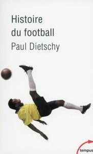 Paul Dietschy - Histoire du football.