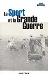 Paul Dietschy - Le sport et la Grande Guerre.