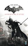Paul Dini et Derek Fridolfs - Batman  : Arkham city. 2 Cédérom
