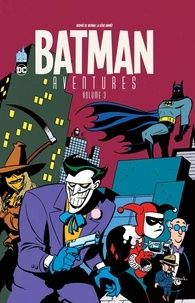 Paul Dini et Kelley Puckett - Batman Aventures Tome 3 : .