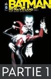 Paul Dini et Chuck Dixon - Batman - No Man's Land - Tome 4- Partie 1.