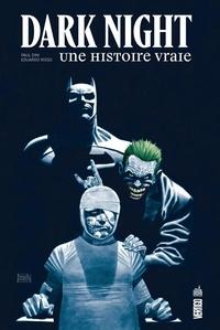 Paul Dini et Eduardo Risso - Dark Knight  : Une histoire vraie.