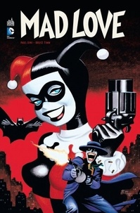 Paul Dini et Bruce Timm - Mad Love.