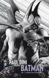 Paul Dini et Don Kramer - Paul Dini présente Batman Tome 1 : La mort en cette cité.