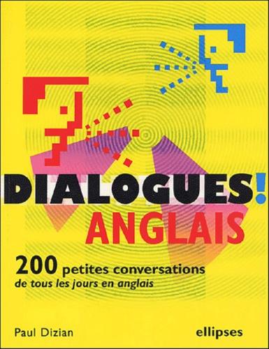 Paul Dizian - Dialogues - Ou 200 petites conversations de tous les jours en anglais.