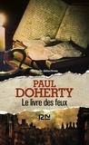Paul Doherty - Le livre des feux.