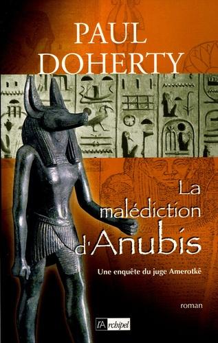 Paul Doherty - Les enquêtes du juge Amerotkê Tome 3 : La Malédiction d'Anubis.