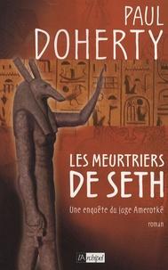Paul Doherty - Les enquêtes du juge Amerotkê Tome 4 : Les meurtriers de Seth.